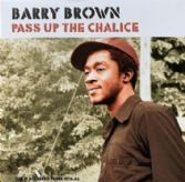 Barry Brown - Pass Up The Chalice (Hulk / Patate) LP